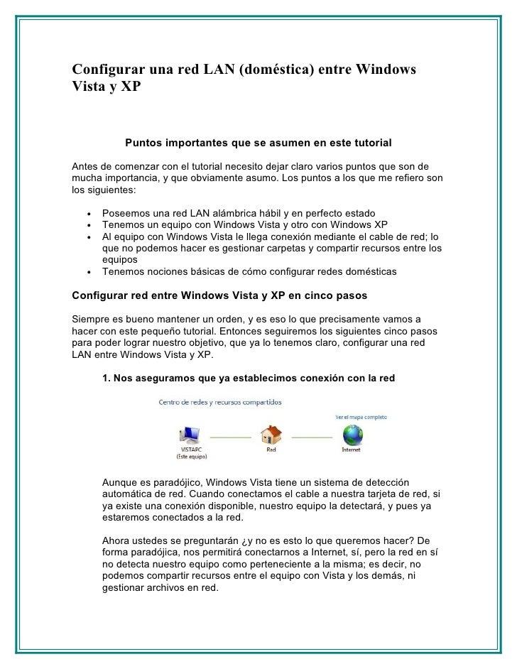 Configurar una red LAN (doméstica) entre Windows Vista y XP               Puntos importantes que se asumen en este tutoria...