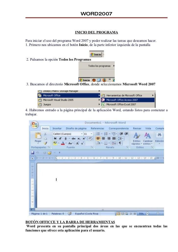 WORD2007                                     INICIO DEL PROGRAMA  Para iniciar el uso del programa Word 2007 y poder reali...