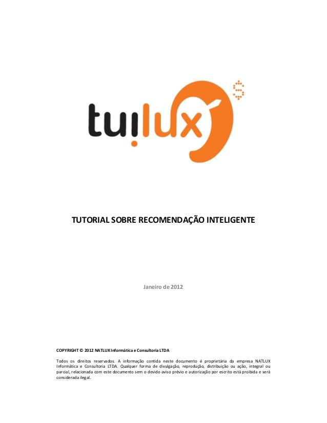 TUTORIAL SOBRE RECOMENDAÇÃO INTELIGENTE Janeiro de 2012 COPYRIGHT © 2012 NATLUX Informática e Consultoria LTDA Todos os di...