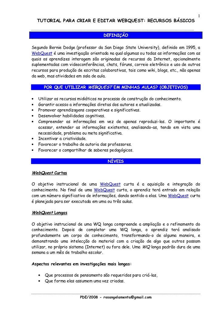 1    TUTORIAL PARA CRIAR E EDITAR WEBQUEST: RECURSOS BÁSICOS                                     DEFINIÇÃOSegundo Bernie D...