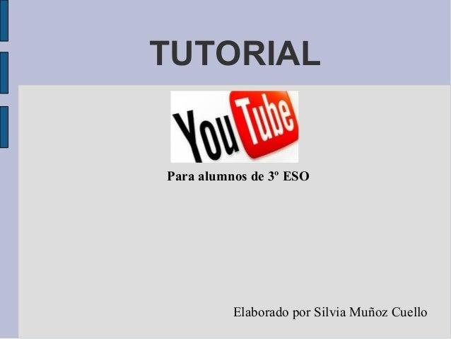 TUTORIALPara alumnos de 3º ESOElaborado por Silvia Muñoz Cuello