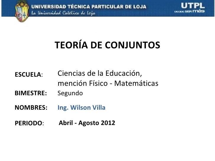 TEORÍA DE CONJUNTOSESCUELA:    Ciencias de la Educación,            mención Físico - MatemáticasBIMESTRE:   SegundoNOMBRES...