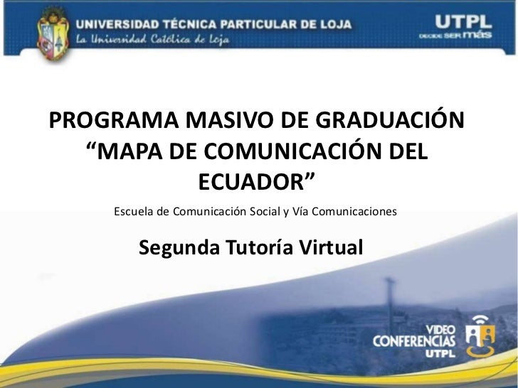 "Tutoria virtual ii PROGRAMA MASIVO DE GRADUACIÓN ""MAPA DE COMUNICACIÓN DEL ECUADOR"""