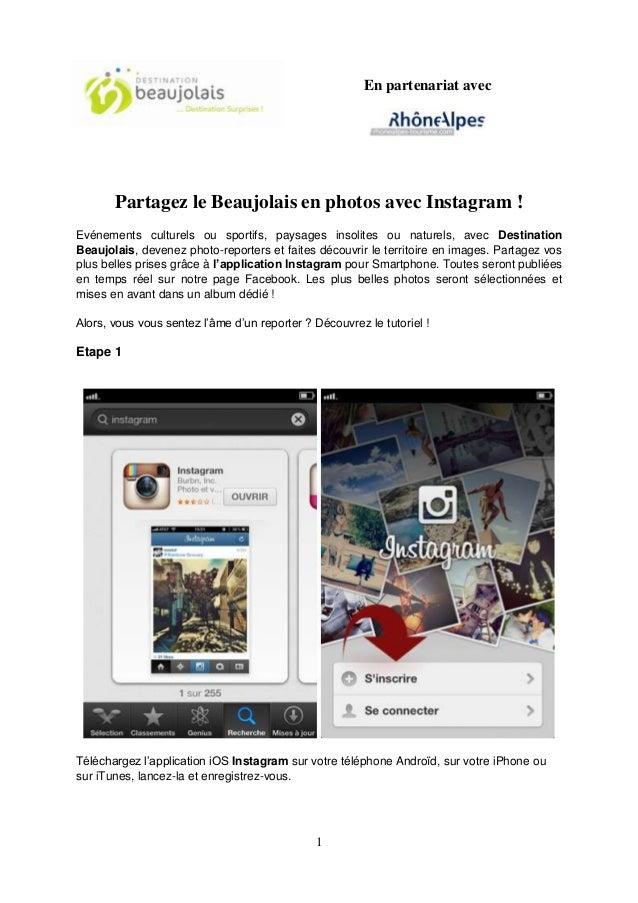 En partenariat avec  Partagez le Beaujolais en photos avec Instagram ! Evénements culturels ou sportifs, paysages insolite...