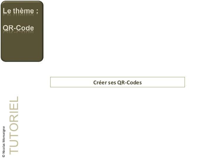 Créer ses QR-Codes TUTORIEL © Nicolas Monseigne