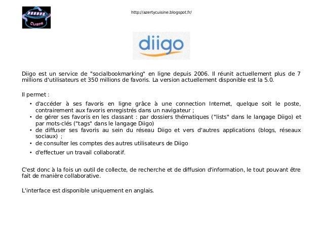 """http://azertycuisine.blogspot.fr/  Diigo est un service de """"socialbookmarking"""" en ligne depuis 2006. Il réunit actuellemen..."""