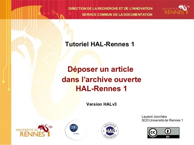 Tutoriel HAL-Rennes 1 Déposer un article dans l'archive ouverte HAL-Rennes 1 Version HALv3 SERVICE COMMUN DE LA DOCUMENTAT...