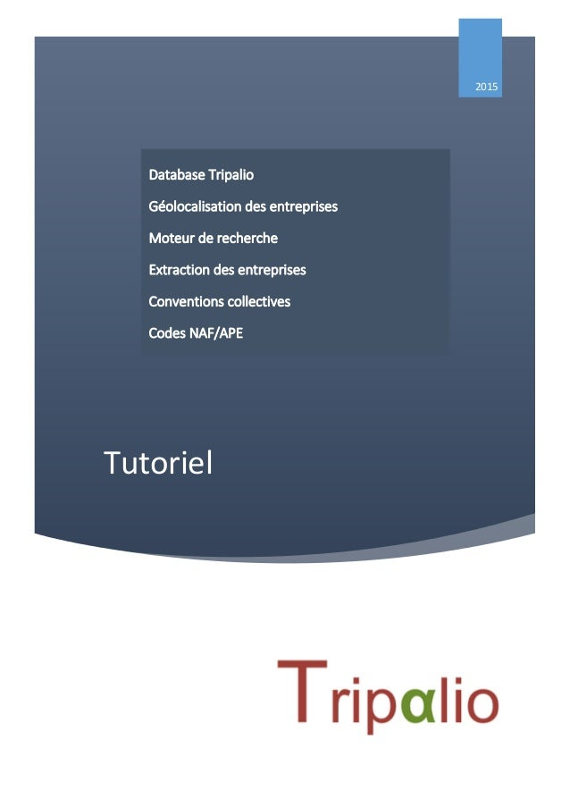 Tutoriel 2015 Database Tripalio Géolocalisation des entreprises Moteur de recherche Extraction des entreprises Conventions...