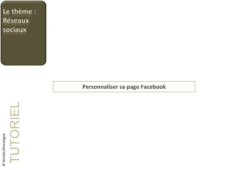 Personnaliser sa page Facebook TUTORIEL © Nicolas Monseigne
