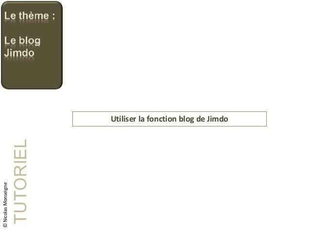 Utiliser la fonction blog de Jimdo TUTORIEL ©NicolasMonseigne
