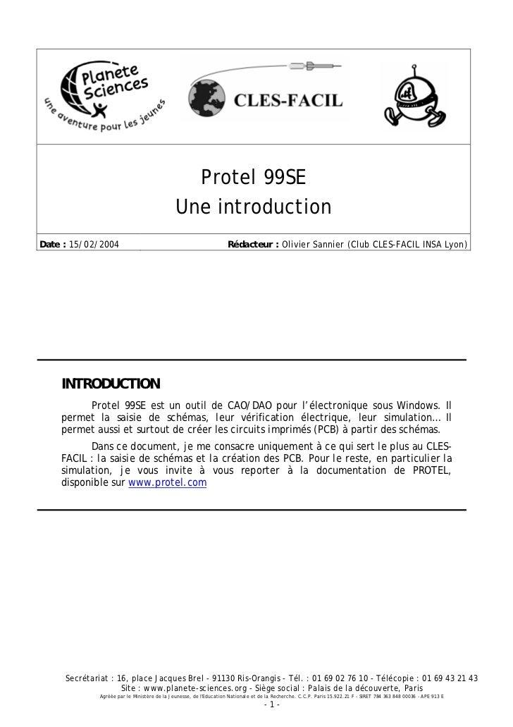 Protel 99SE                                              Une introductionDate : 15/02/2004                                ...