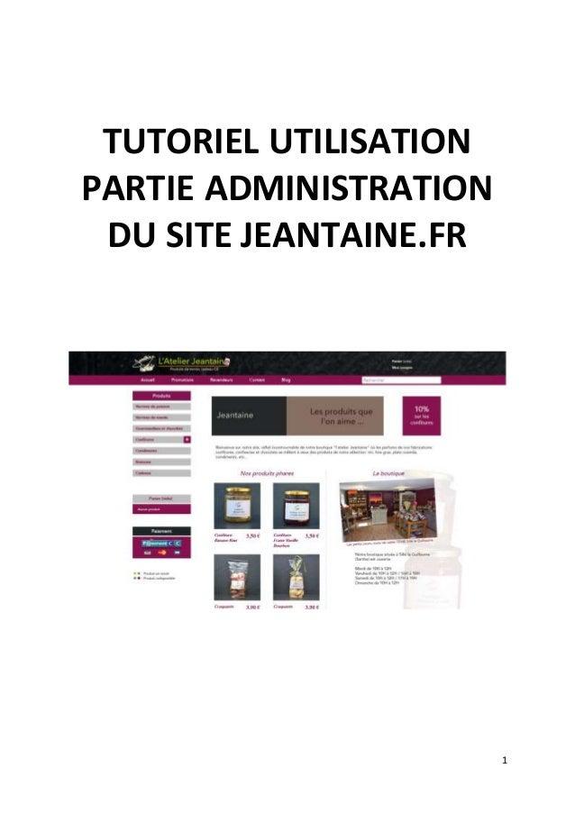 1 TUTORIEL UTILISATION PARTIE ADMINISTRATION DU SITE JEANTAINE.FR
