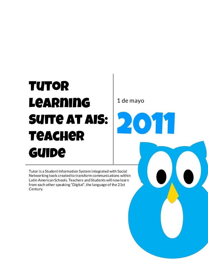 Tutor                                                   1 de mayoLearningSuite at AIS:Teacher                             ...