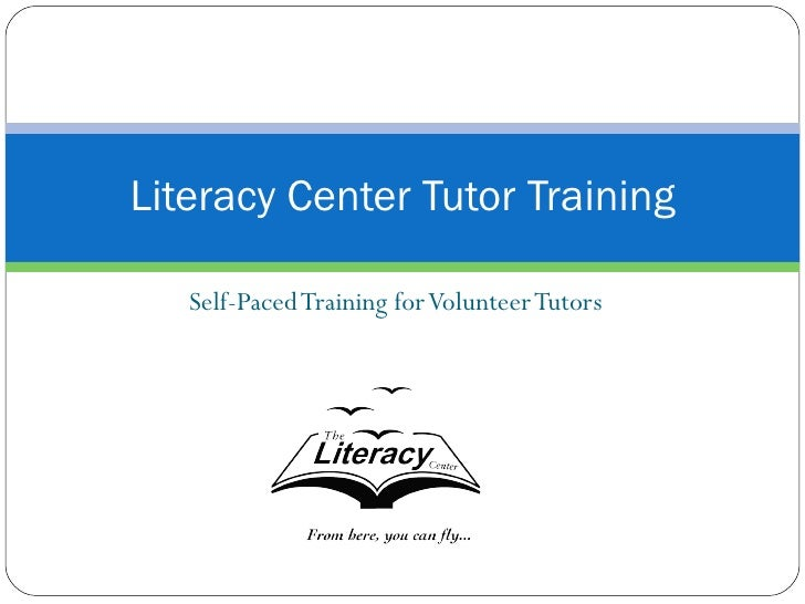 Self-Paced Training for Volunteer Tutors Literacy Center Tutor Training