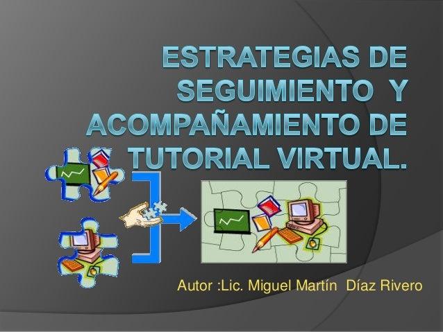 Autor :Lic. Miguel Martín Díaz Rivero