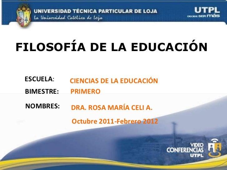 UTPL-FILOSOFÍA DE LA EDUCACIÓN-I-BIMESTRE-(OCTUBRE 2011-FEBRERO 2012)