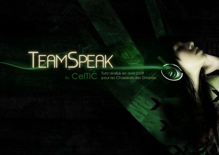 CelTIC               Tuto réalisé en avril 2009               pour les Chasseurs des Ombres. By