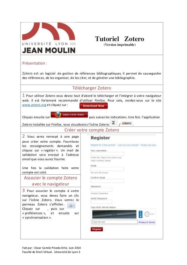 Fait par : Oscar Camilo Pineda Ortiz. Juin 2014 Faculté de Droit Virtuel. Université de Lyon 3 Tutoriel Zotero (Version im...