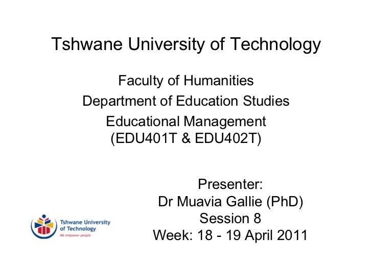 Tshwane University of Technology        Faculty of Humanities   Department of Education Studies      Educational Managemen...