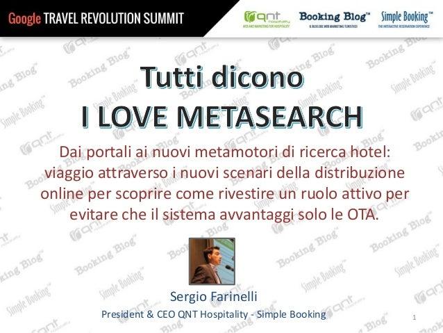 Sergio Farinelli President & CEO QNT Hospitality - Simple Booking 1 Dai portali ai nuovi metamotori di ricerca hotel: viag...