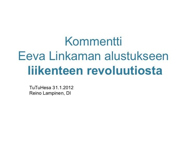 Tu tuhesa 31.1.2012   liikennerevoluutiokommentit