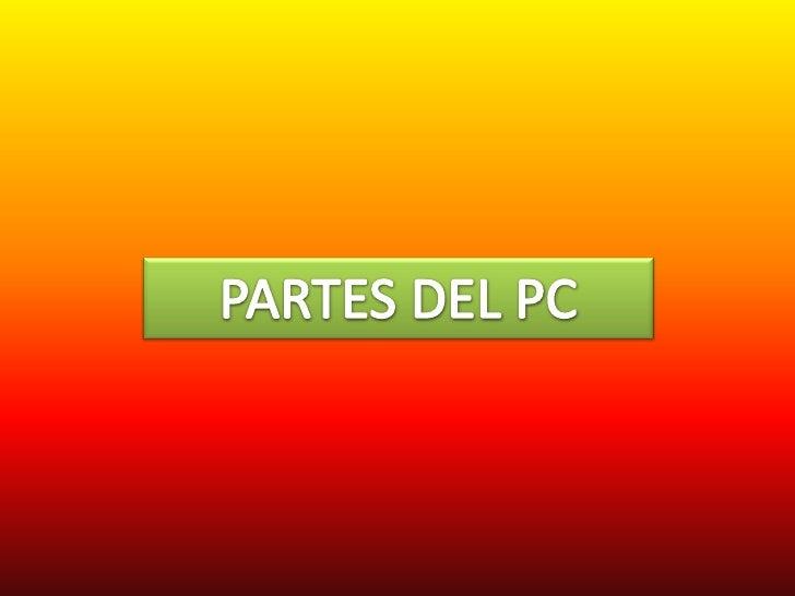 PARTES DEL PC          VIDEO #1          VIDEO # 2   fin