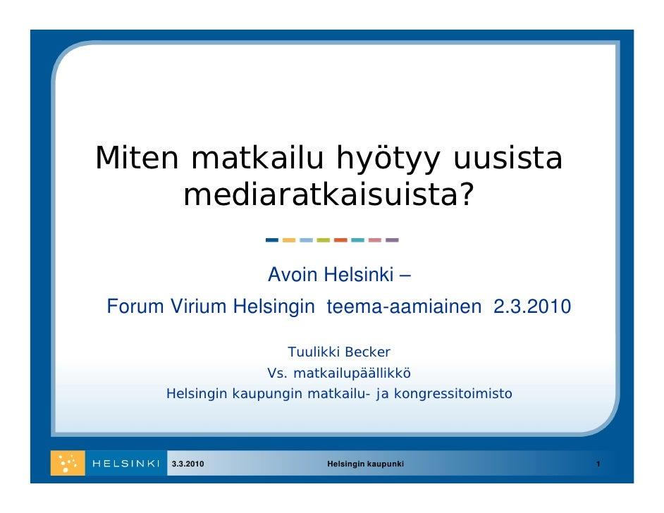 Miten matkailu hyötyy uusista      mediaratkaisuista?                      Avoin Helsinki – Forum Virium Helsingin teema-a...