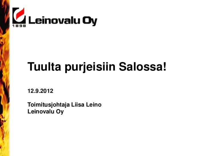 Tuulta purjeisiin Salossa!12.9.2012Toimitusjohtaja Liisa LeinoLeinovalu Oy