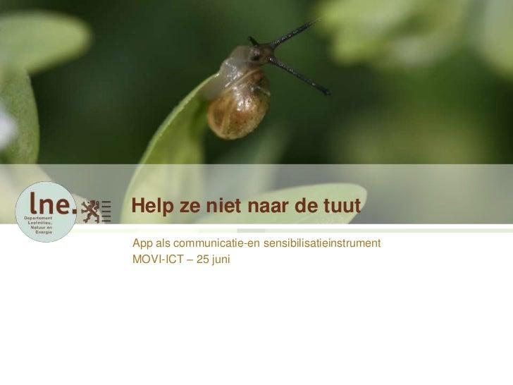 Help ze niet naar de tuutApp als communicatie-en sensibilisatieinstrumentMOVI-ICT – 25 juni