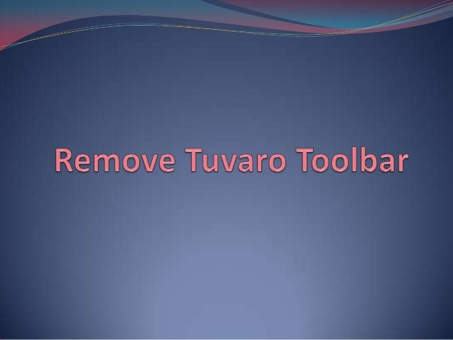 Remove Tuvaro Toolbar