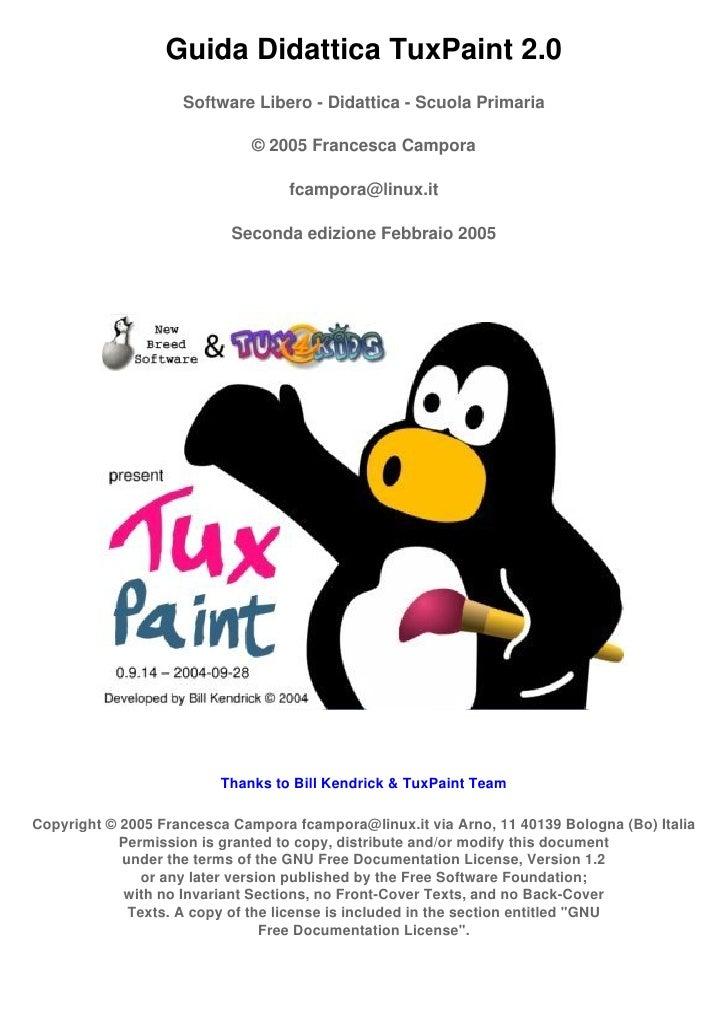 Guida Didattica TuxPaint 2.0                     Software Libero - Didattica - Scuola Primaria                            ...