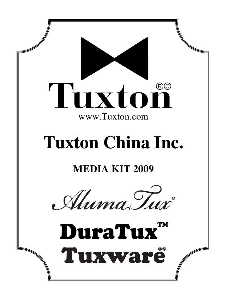 www.Tuxton.com   Tuxton China Inc.    MEDIA KIT 2009