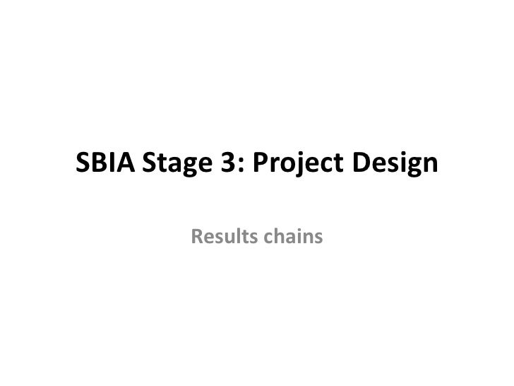 SBIA Stage 3: Project Design        Results chains