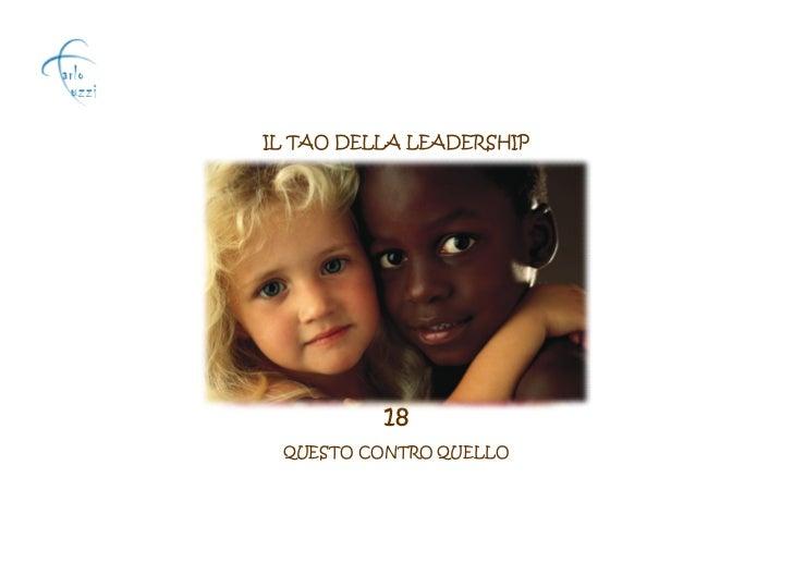 IL TAO DELLA LEADERSHIP          18 QUESTO CONTRO QUELLO