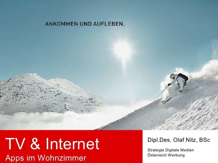 TV & Internet Apps im Wohnzimmer Dipl.Des. Olaf Nitz, BSc Strategie Digitale Medien Österreich Werbung
