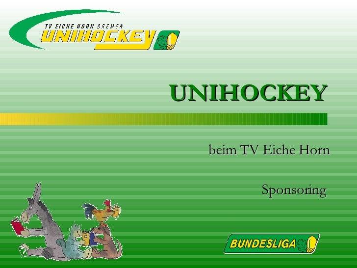 beim TV Eiche Horn Sponsoring  UNIHOCKEY