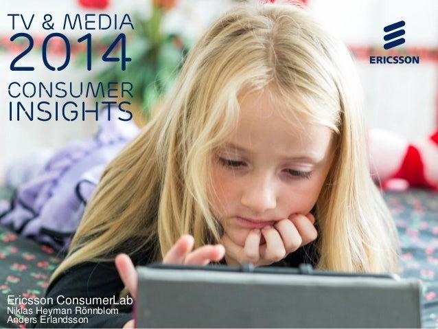 TV & Media  2014  Consumer  Insights  Ericsson ConsumerLab  Niklas Heyman Rönnblom  Anders Erlandsson