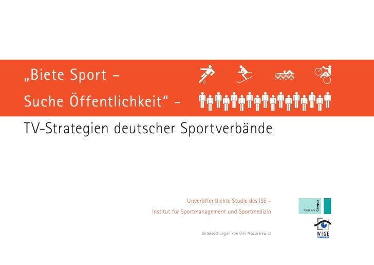 """""""Biete Sport –Suche Öffentlichkeit"""" -TV-Strategien deutscher Sportverbände                                Unveröffentlicht..."""