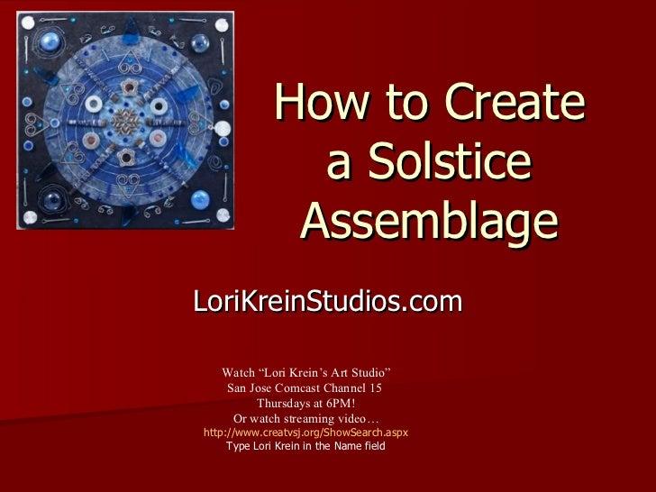Tv #11 solstice assemblage