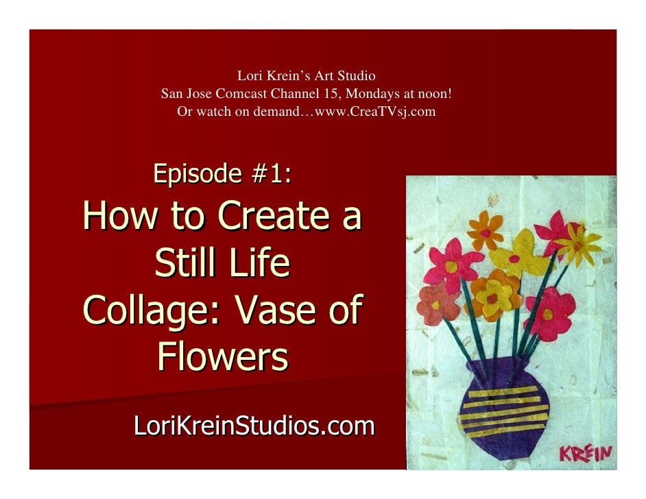 Lori Krein's Art Studio     San Jose Comcast Channel 15, Mondays at noon!       Or watch on demand…www.CreaTVsj.com       ...
