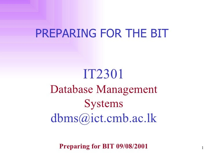 Preparing for BIT – IT2301 Database Management Systems 2001f