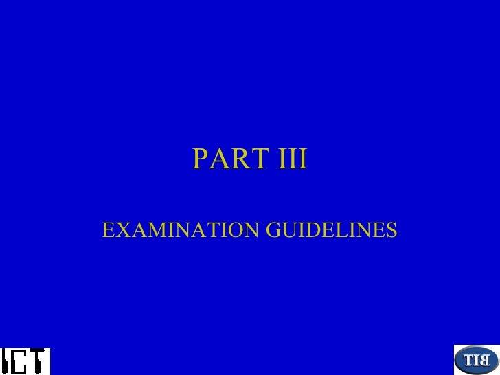 PART III EXAMINATION GUIDELINES