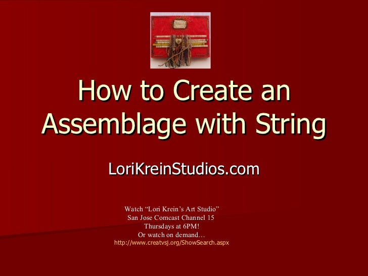 How to Create an Assemblage with String