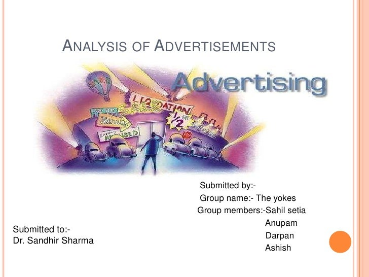 Analysis of Advertisements <br />                                                                         Submitted by:-<b...
