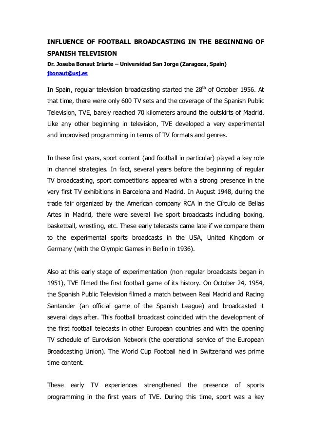 INFLUENCE OF FOOTBALL BROADCASTING IN THE BEGINNING OF SPANISH TELEVISION Dr. Joseba Bonaut Iriarte – Universidad San Jorg...
