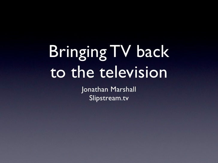 Bringing TV back  to the television