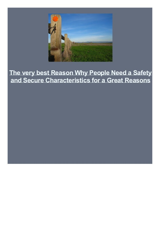 The very best Reason Why People Need a Safety and Secure Characteristics for a Great Reasons