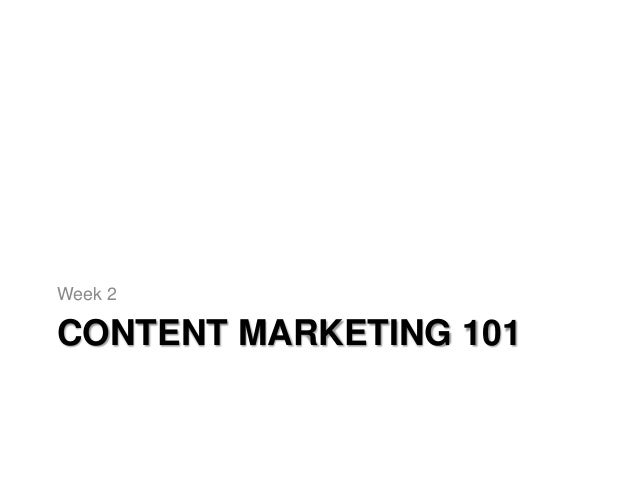 CONTENT MARKETING 101 Week 2
