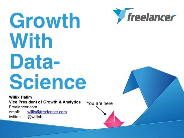 GrowthWithData-ScienceWillix HalimVice President of Growth & Analytics   You are hereFreelancer.comemail:    willix@freela...