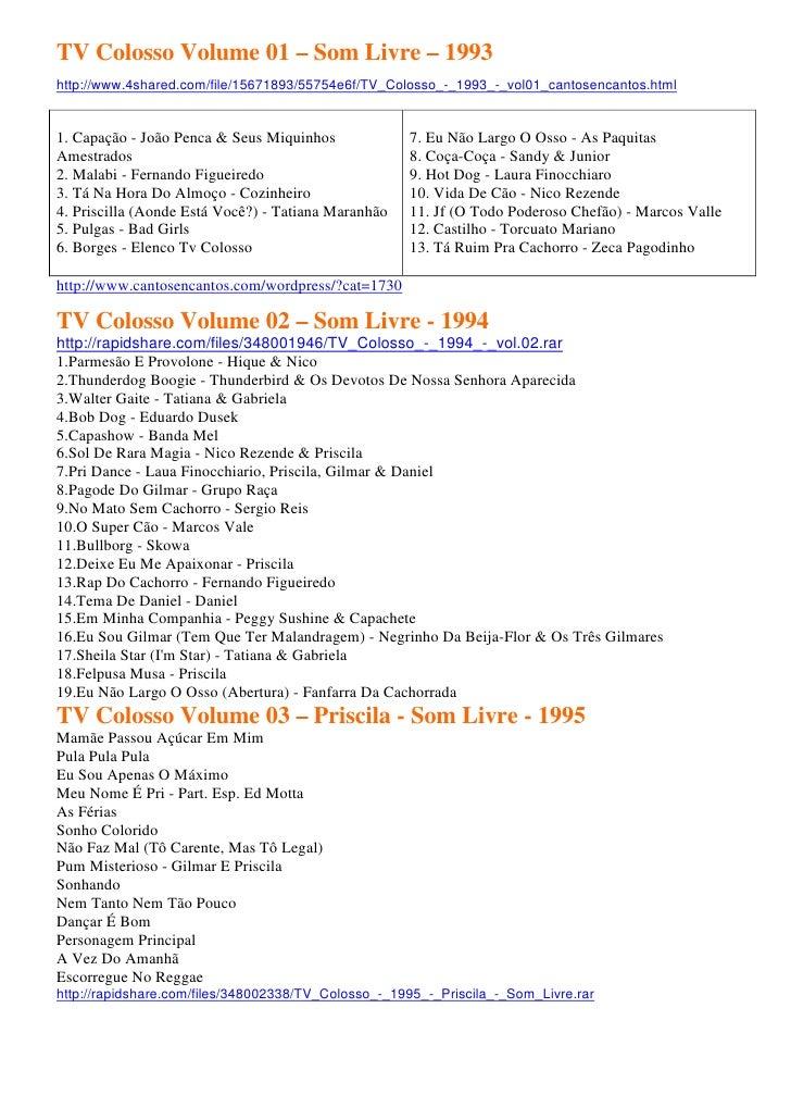 TV Colosso Volume 01 – Som Livre – 1993http://www.4shared.com/file/15671893/55754e6f/TV_Colosso_-_1993_-_vol01_cantosencan...